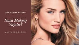 Nasıl Makyaj Yapılır? — Dudak & Göz Makyajı