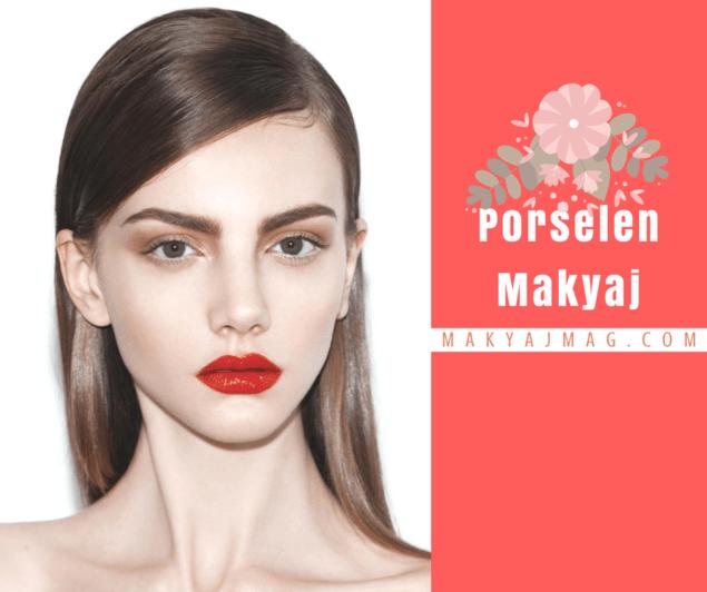 Porselen Makyaj Nasıl Yapılır?