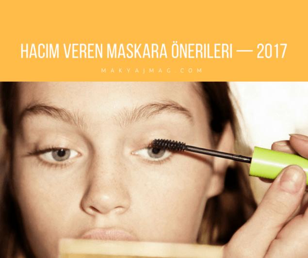 Hacim Veren Maskara Önerileri — 2017